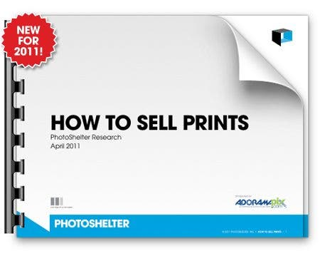 2011 How to Sell Prints Guide at Photoshelter (its free!)