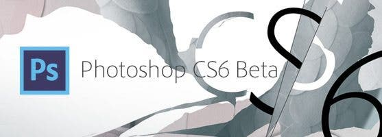 Photoshop CS6 Beta Now Available on Adobe Labs