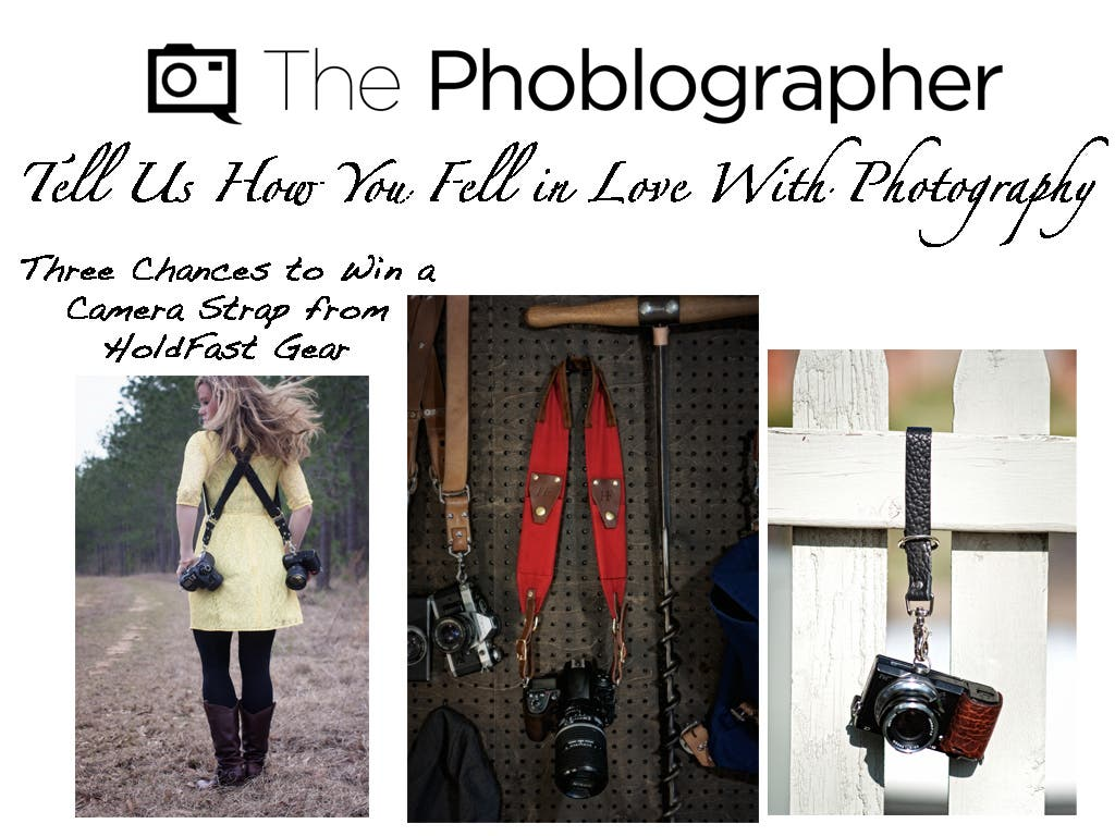Contest: Tell Us How You Fell in Love With Photography; Three Chances to Win a Camera Strap from HoldFast Gear