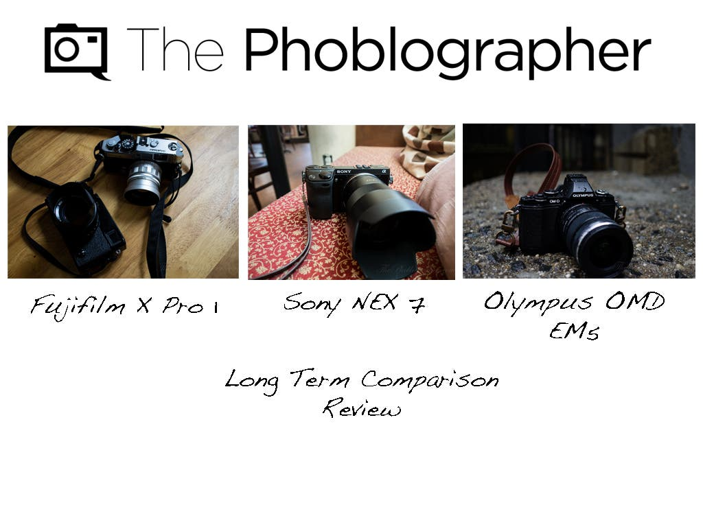 Long Term Comparison Review: Fujifilm X Pro 1 vs Sony NEX 7 vs Olympus OMD EM5