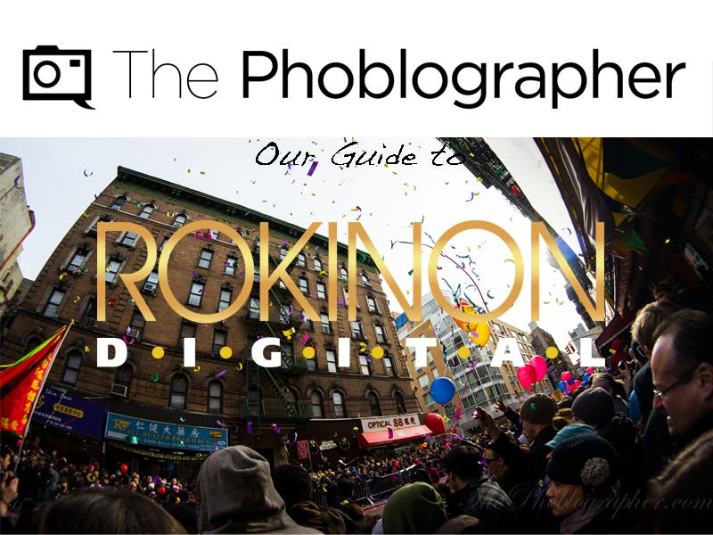 The Phoblographer's Guide to the Right Rokinon Lens for You