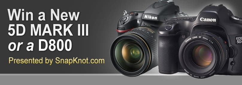 Anyone Want a Canon 5D Mk III or Nikon D800? Here's Your Chance: SnapKnot is Giving One Away