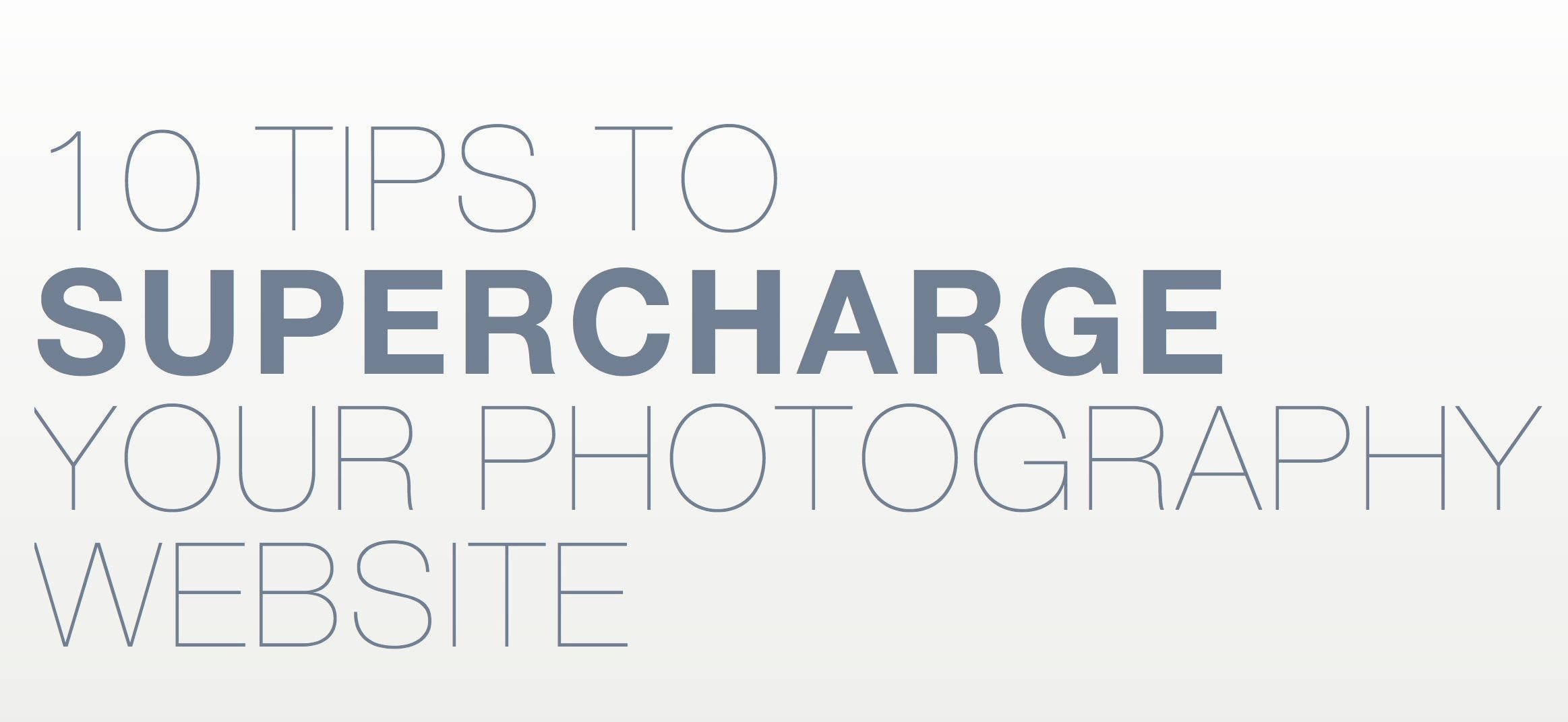10 Tips to Supercharge Your Photography Website by Photocrati Is Filled With Nifty Tips