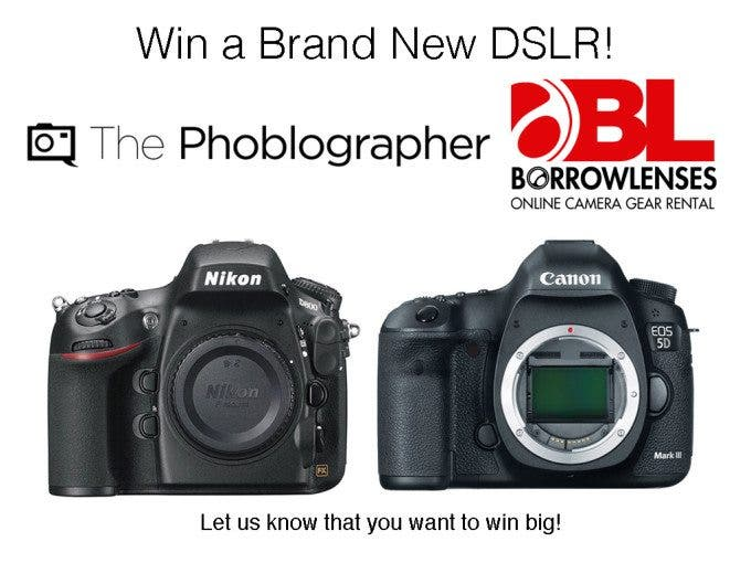 Reminder: We're Giving Away a Canon 5D Mk III or a Nikon D800 With BorrowLenses.com
