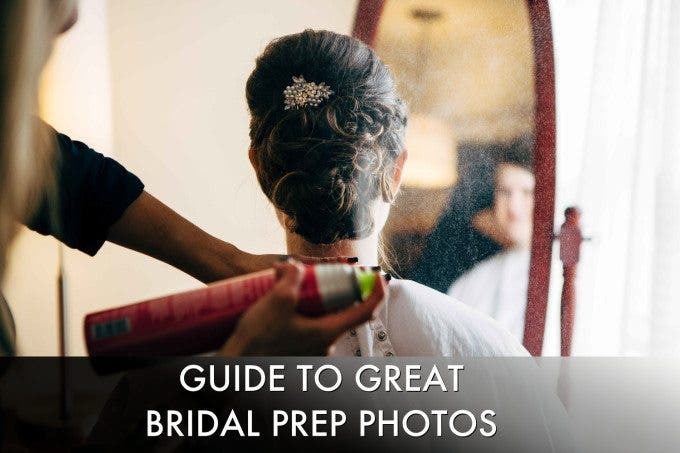 Guide to Great Bridal Prep Photos
