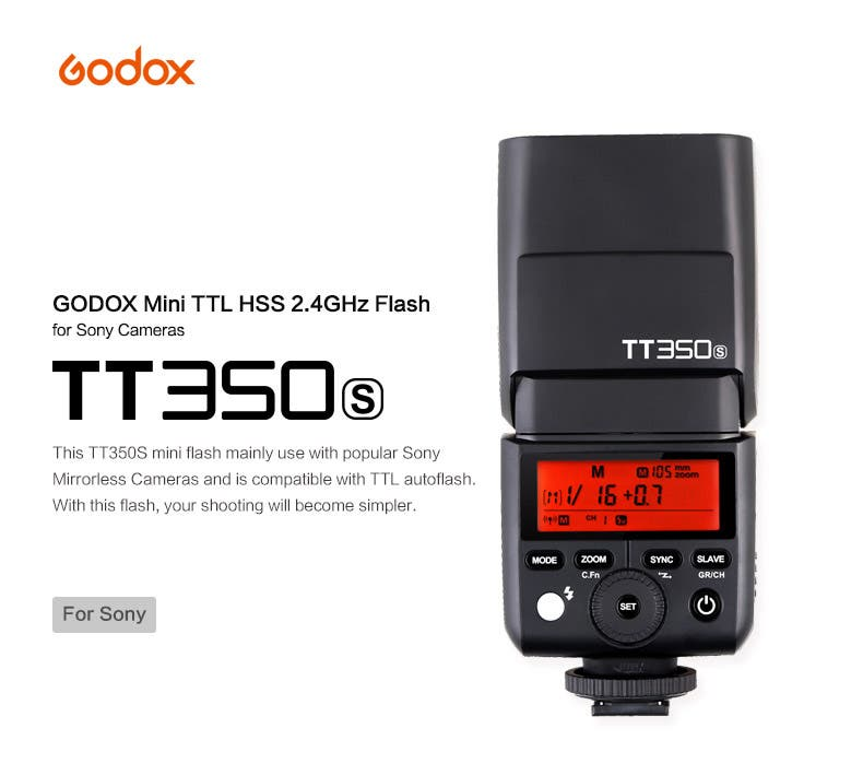 The GODOX TT350s Mini Flash Does TTL With Sony Mirrorless Cameras