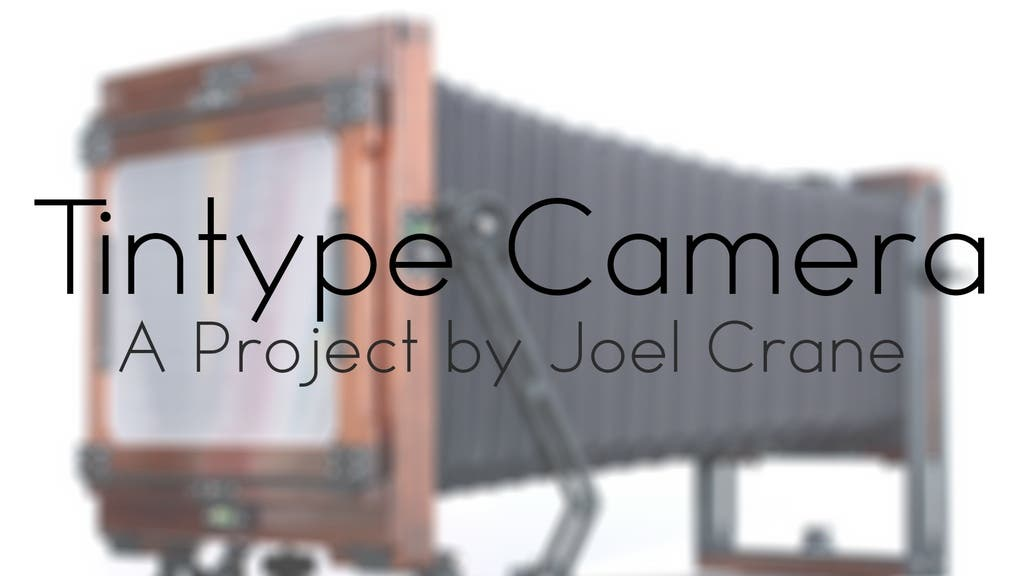 Photographer Joel Crane Wants to Create a Multi-Format Tintype Camera