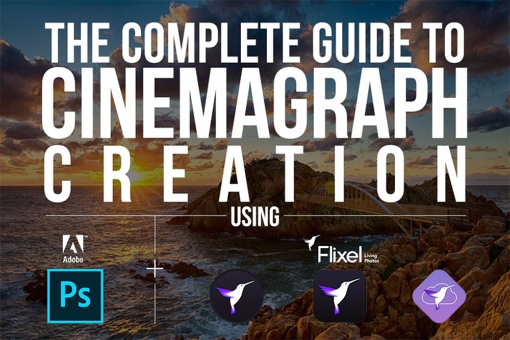 The Complete Guide To Cinemagraphs Tutorial