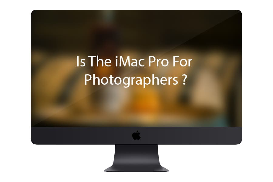 iMac Pro Reviews Are Coming In; Should Photographers Be Considering It?