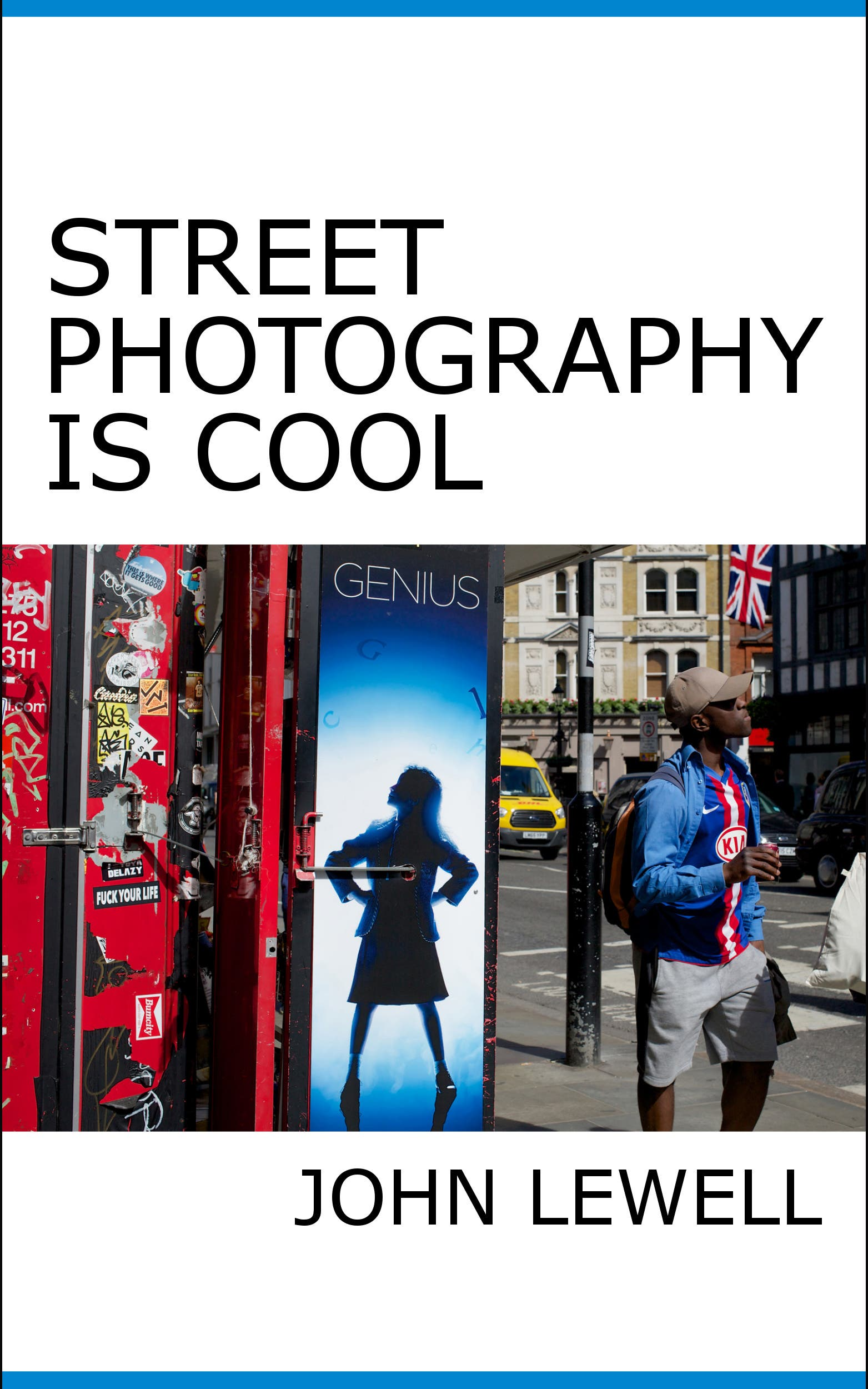 """John Lewell's """"Street Photography is Cool"""" Is a Deep Dive into the Art"""