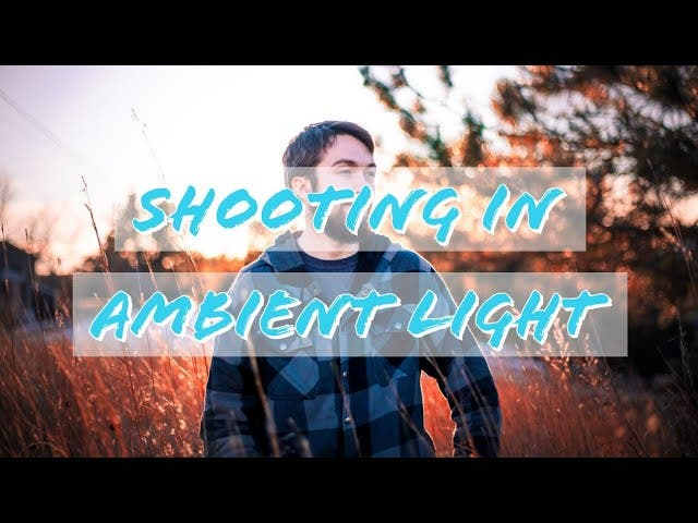 You Can Learn How to Shoot With Ambient Light in Just Over 8 Minutes