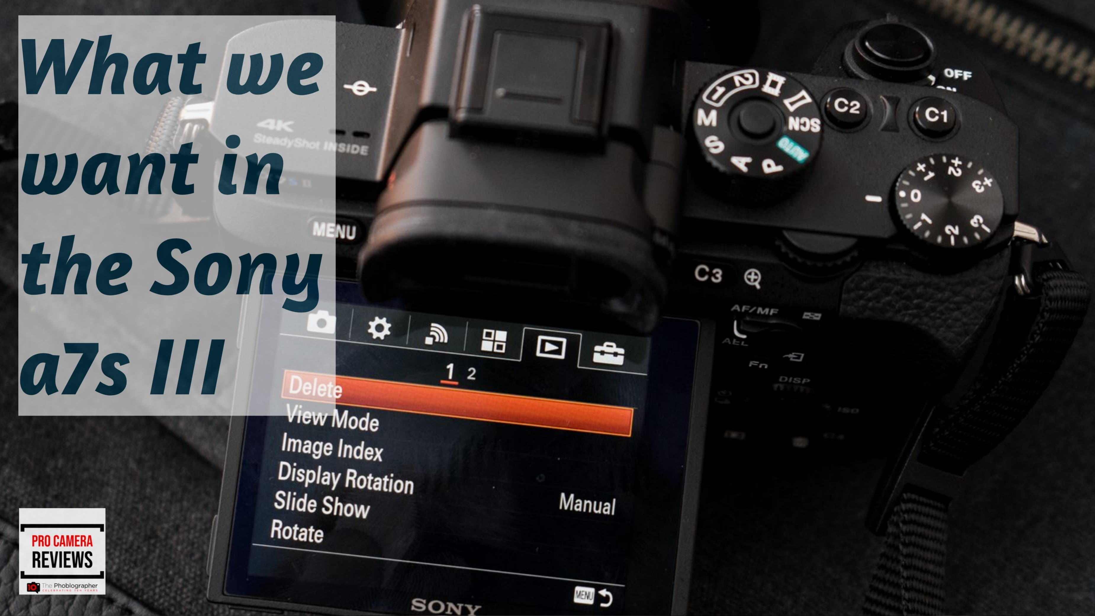 Video: What We Want to See In the Sony a7s III