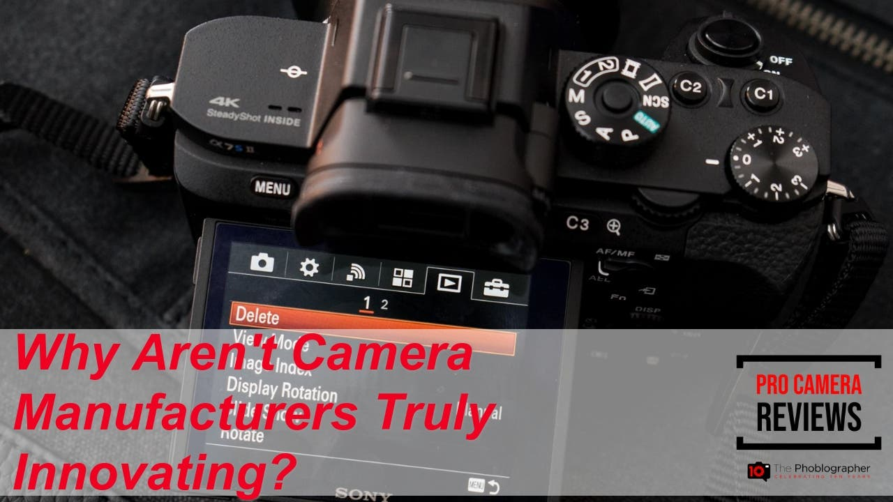 Why Do You Think Camera Manufacturers Aren't Truly Innovating?