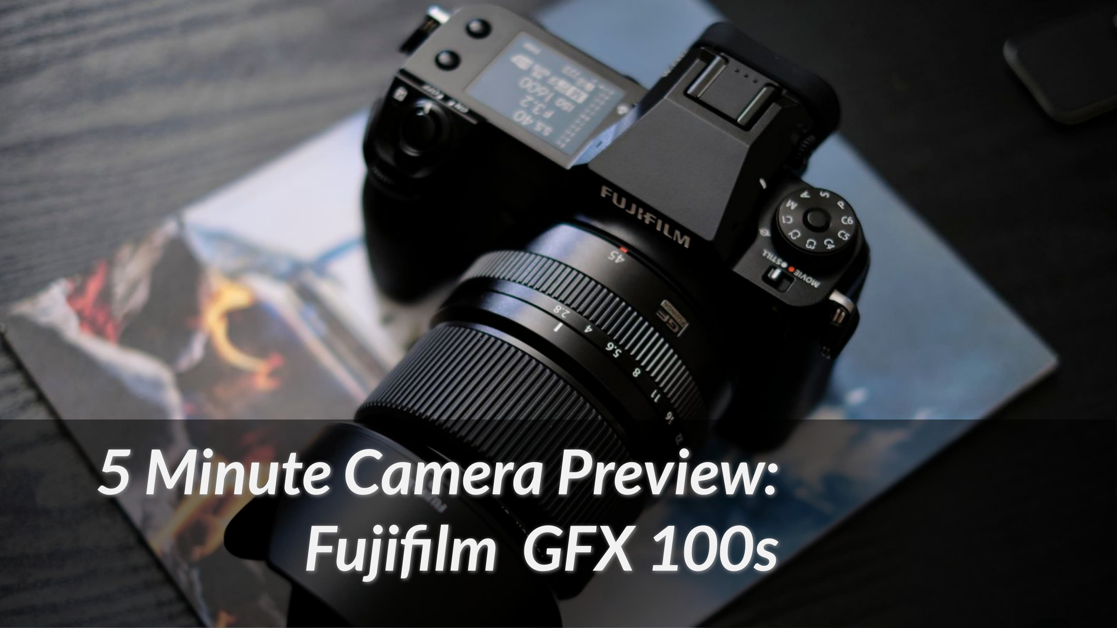 All About the Fujifilm GFX100s in Under 5 Minutes