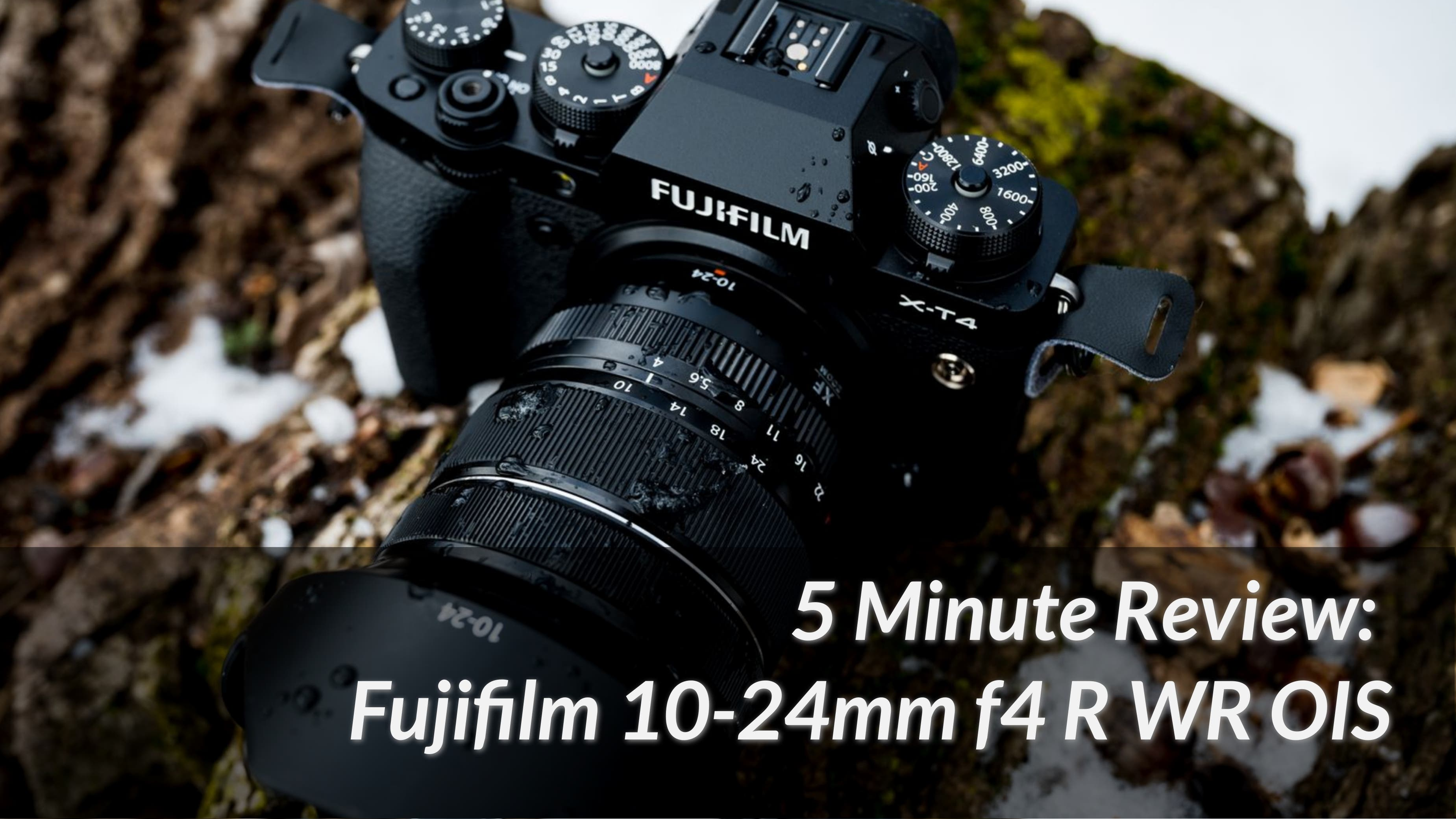 5 Minute Lens Review: How Is the Fujifilm 10-24mm F4 R WR OIS?