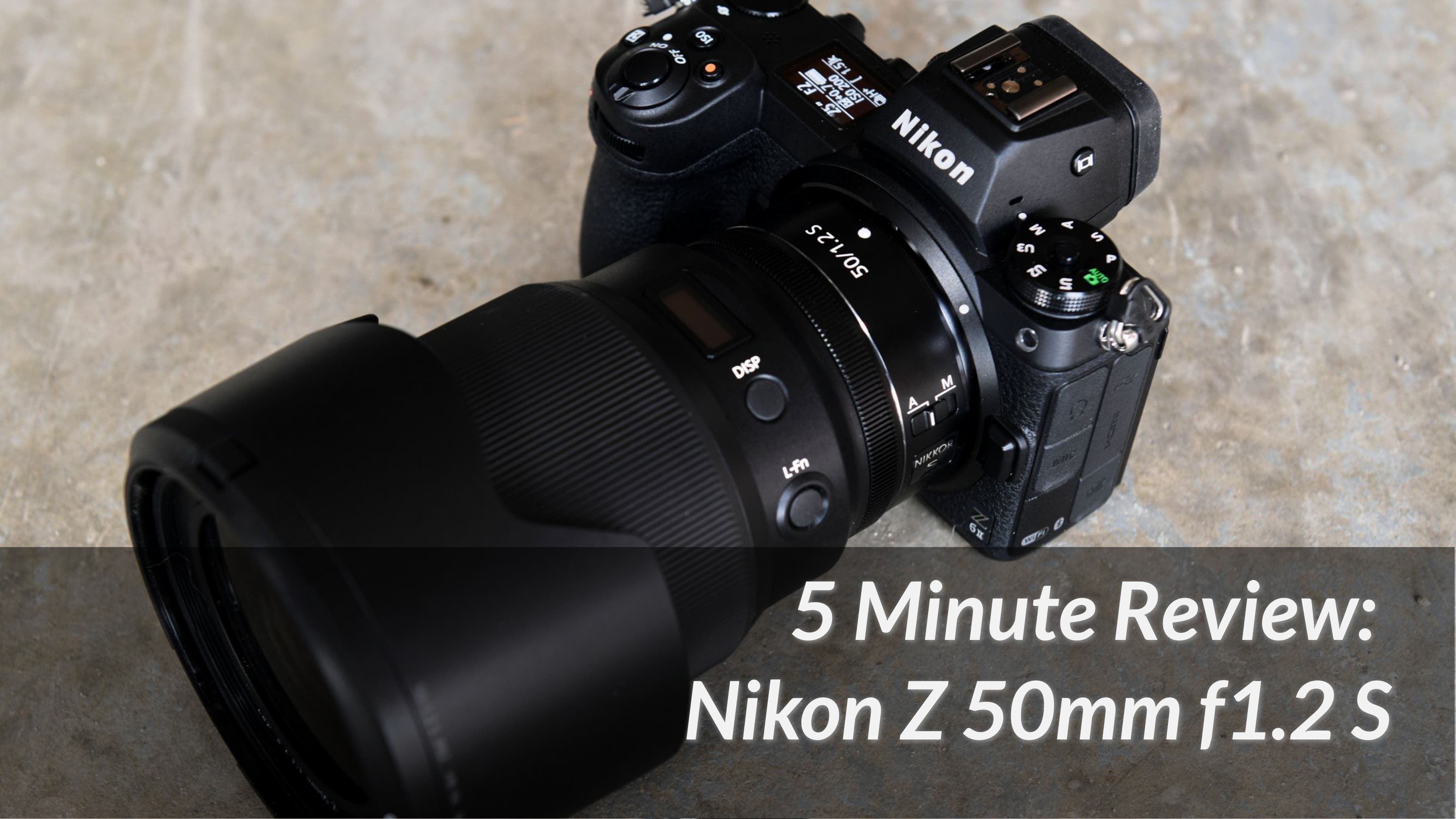 5 Minute Review: The Nikon Z 50mm F1.2 S Is Gorgeous and Vibrant!