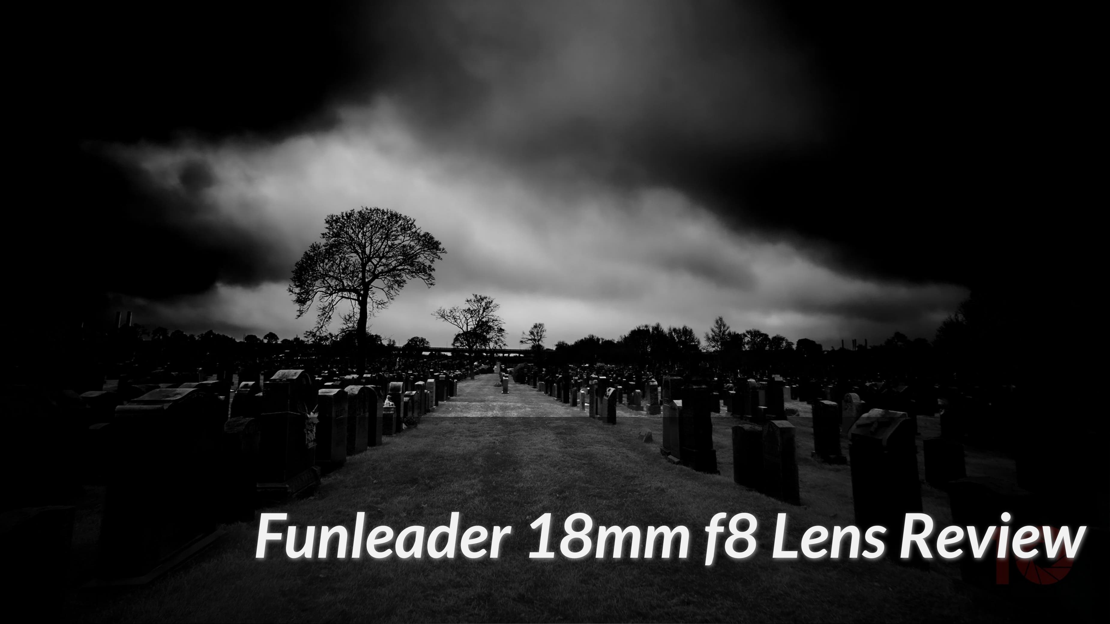 The Funleader 18mm f8 is for Those Who Want Character