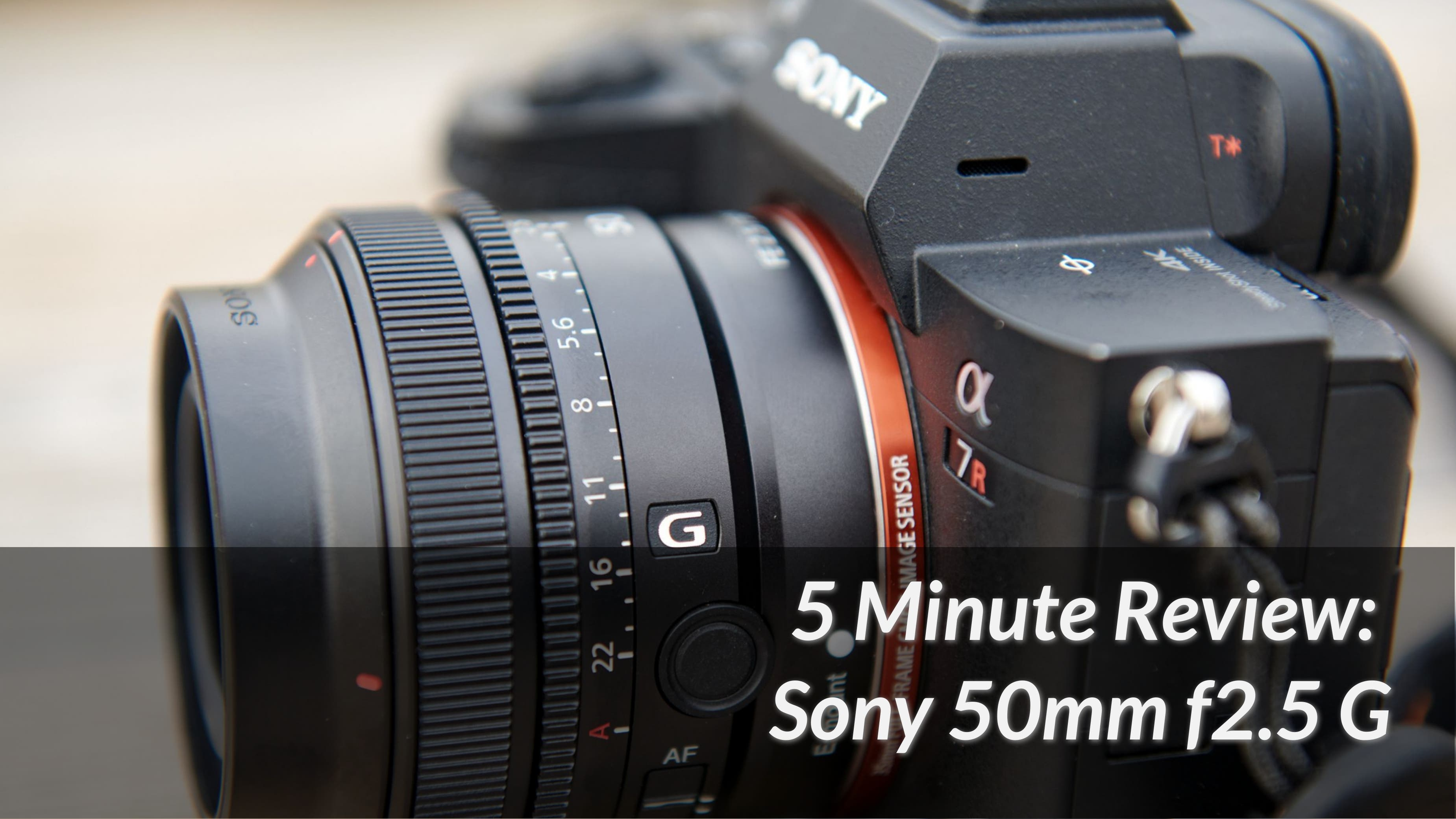 5 Minute Review: The Sony 50mm F2.5 G Is Their Weirdest 50