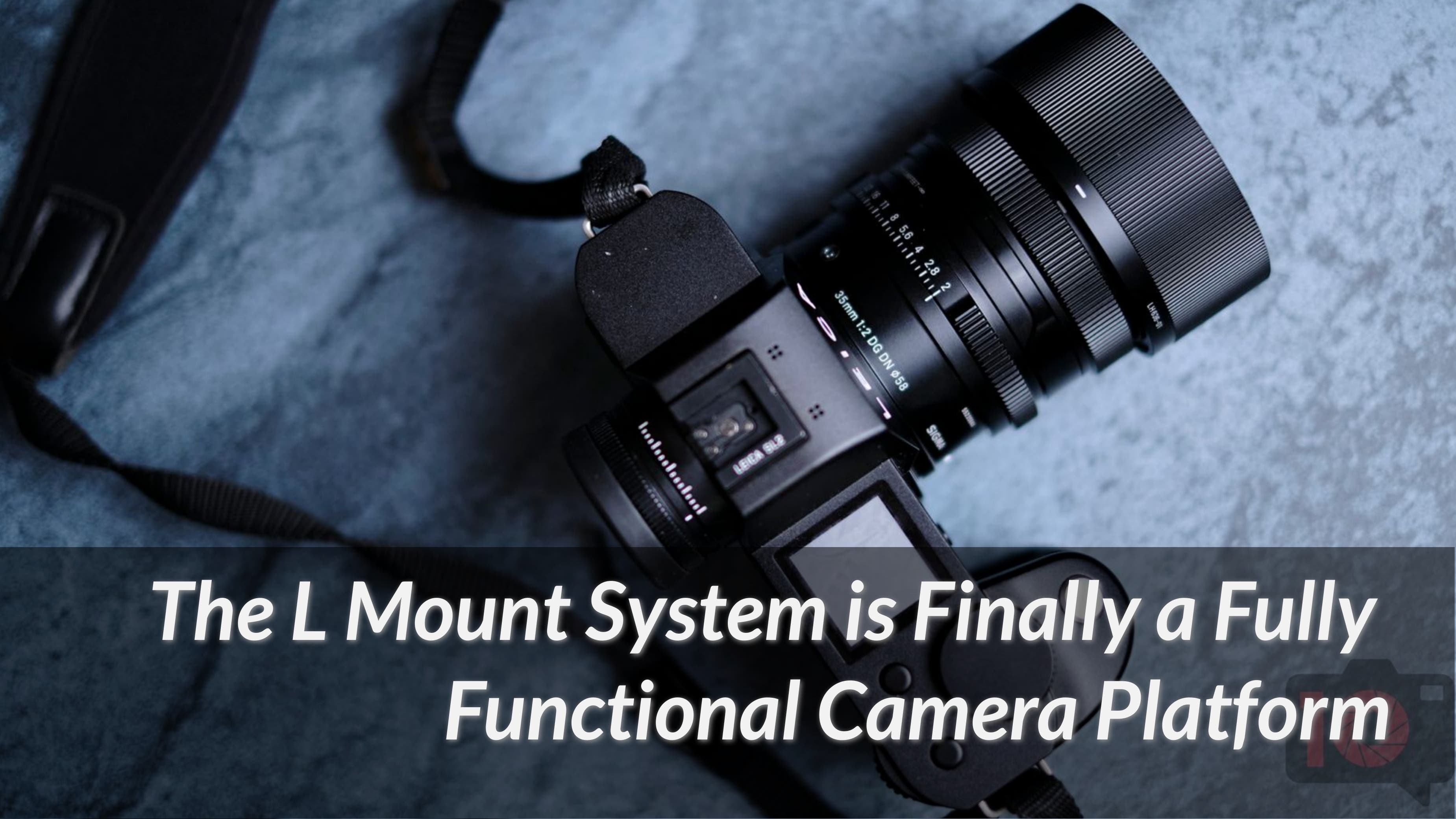 Why It's a Great Time to Buy Into the L Mount Camera System