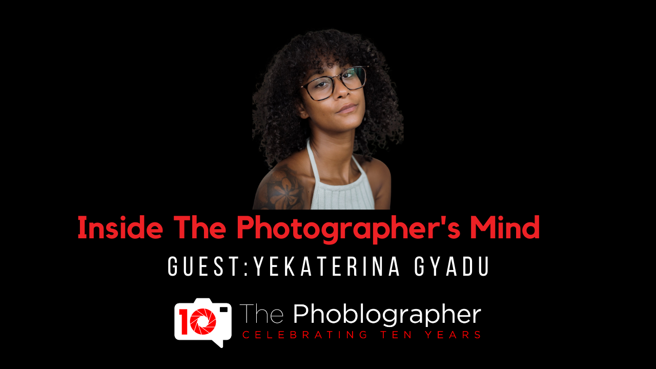 Yekaterina Gyadu on the Hustle and Grind of Professional Photography